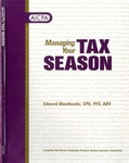 Managing your tax season by Edward Mendlowitz and American Institute of Certified Public Accountants. PCPS Executive Committee