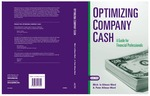 Optimizing company cash : a guide for financial professionals by Michele Allman-Ward and A. Peter Allman-Ward