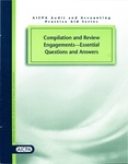 Compilation and review engagements : essential questions and answers by J. Russell Madray, Michael Glynn, Lori L. Pombo, Robert Durak, and Kathleen V. Karatas