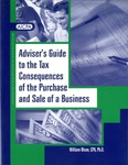 Adviser's Guide to the Tax Consequences of the Purchase and Sale of a Business