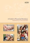 Guide to financial decisions : implementing an end-of-life plan by American Institute of Certified Public Accountants. Personal Financial Planning Division and 360 Degrees of Financial Literacy