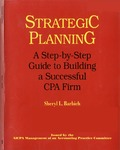 Strategic planning : a step-by-step guide to building a successful CPA firm
