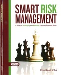 Smart risk management : a guide to identifying and reducing everyday business risk by Ronald Rael