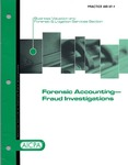 Forensic accounting-- fraud investigations; Practice aid 07-1 by American Institute of Certified Public Accountants. Business Valuation and Forensic & Litigation Services Section