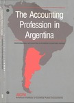 Accounting Profession in Argentina; Professional Accounting in Foreign Country Series