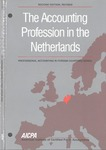 Accounting Profession in the Netherlands, Second Edition Revised; Professional Accounting in Foreign Country Series