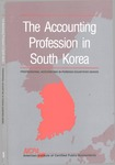 Accounting Profession in South Korea; Professional Accounting in Foreign Country Series