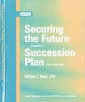 Securing the future : building a succession plan for your firm
