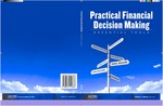 Practical financial decision making : essential tools