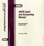 AICPA audit and accounting manual : nonauthoritative technical practice aids, as of July 1, 2003