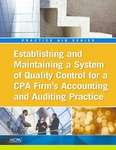 Establishing and maintaining a system of quality control for a CPA firm's accounting and auditing practice by American Institute of Certified Public Accountants. Quality Control Standards Task Force