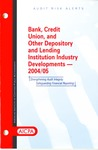 Banks, credit unions, and other lenders and depository institutions industry developments - 2004-05