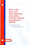 Bank, credit union, and other depository and lending institution industry developments - 2005/06