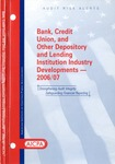 Bank, credit union, and other depository and lending institution industry developments - 2006/07