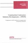 Construction contractors industry developments - 1995/96; Audit risk alerts
