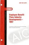 Employee benefit plans industry developments - 1997; Audit risk alerts