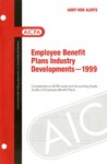 Employee benefit plans industry developments - 1999; Audit risk alerts