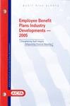 Employee benefit plans industry developments - 2005; Audit risk alerts