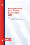 Employee benefit plans industry developments - 2006