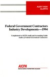 Federal government contractors industry developments - 1994; Audit risk alerts