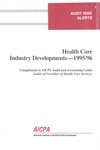 Health care industry developments - 1995/96; Audit risk alerts