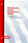 Manufacturing industry developments - 2003/04; Audit risk alerts