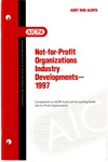 Not-for-profit organizations industry developments - 1997; Audit risk alerts