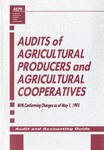 Audits of agricultural producers and agricultural cooperatives with conforming changes as of May 1, 1993; Audit and accounting guide:
