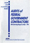 Audits of federal government contractors with conforming changes as of May 1, 1992; Audit and accounting guide: