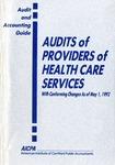Audits of providers of health care services with conforming changes as of May 1, 1992; Audit and accounting guide: