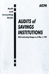 Audits of savings institutions with conforming changes as a May 1, 1994; Audit and accounting guide: