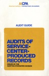 Audits of service-center-produced records (1974); Audit guide;Audit and accou