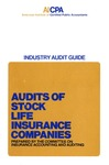 Audits of stock life insurance companies (1972); Industry audit guide; Audit and accounting guide