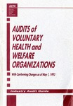 Audits of voluntary health and welfare organizations with conforming changes as of May 1, 1993; Industry audit guide; Audit and accounting guide