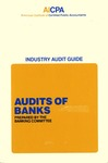 Audits of banks (1983); Industry audit guide; Audit and accounting guide