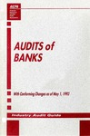 Audits of banks with conforming changes as of May 1, 1993; Industry audit guide; Audit and accounting guide