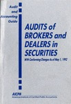 Audits of brokers and dealers in securities with conforming changes as of May 1, 1992; Audit and accounting guide: