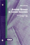 Auditing revenue in certain industries, with conforming changes as of May 1, 2006; Audit and accounting guide: