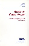 Audits of credit unions, with conforming changes as of May 1, 1996; Audit and accounting guide: