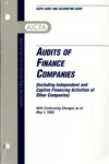 Audits of finance companies (including independent and captive financing activities of other companies) with conforming changes as of May 1, 1999