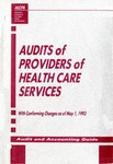 Audits of providers of health care services with conforming changes as of May 1, 1993; Audit and accounting guide: