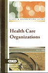 Health care organizations with conforming changes as of May 1, 2008; Audit and accounting guide: