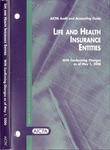 Life and health insurance entities, with conforming changes as of May 1, 2006; Audit and accounting guide: