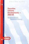 Securities industry developments - 2003/04
