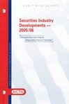 Securities industry developments - 2005/06; Audit risk alerts