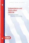 Independence and ethics alert - 2003/04; Audit risk alerts