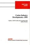 Casino industry developments - 1991; Audit risk alerts