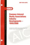 Common interest realty associations industry developments - 1999/2000; Audit risk alerts