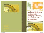 Auditing derivative instruments, hedging activities, and investments in securities, with conforming changes as of May 1, 2008; Audit and accounting guide: Auditing derivative instruments, hedging activities, and investments in securities Audit guide