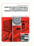 Audit and control considerations in a minicomputer or small business computer environment; Computer services guidelines